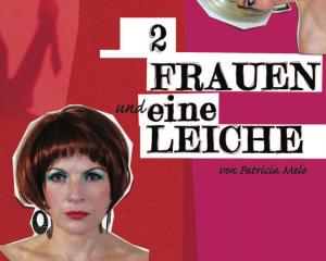 2 FRAUEN und eine LEICHE (2009/10)